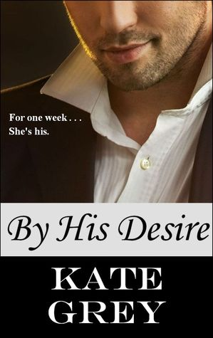 REVIEW:  By His Desire by Kate Grey