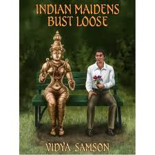 REVIEW:  Indian Maidens Bust Loose by Vidya Samson