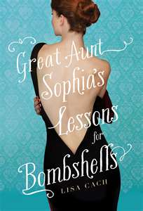 REVIEW:  Great-Aunt Sophia's Lessons for Bombshells by Lisa Cach
