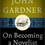 On Becoming a Novelist by John Gardner