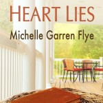Michelle Garren Flye Where the Heart Lies