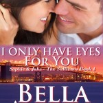 I Only Have Eyes For You Bella Andre
