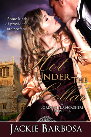 REVIEW:  Hot Under the Collar by Jackie Barbosa (Lords of Lancashire #2)