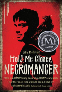Hold Me Closer Necromancer	Lish McBride