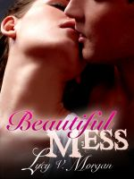 REVIEW:  Beautiful Mess by Lucy V. Morgan