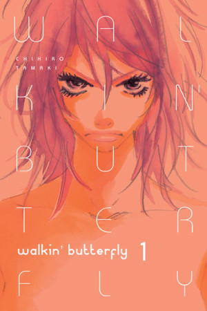 MANGA REVIEW:  Walkin' Butterfly volume 1 by Chihiro Tamaki