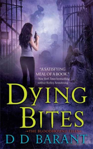 Dying Bites: The Bloodhound Files DD Barant