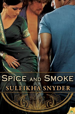 JOINT REVIEW:  Spice and Smoke by Suleikha Snyder