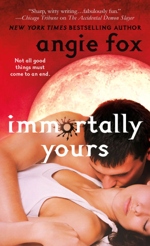 Debut Print Book: Immortally Yours by Angie Fox