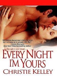 Every Night I'm Yours by Christie Kelley