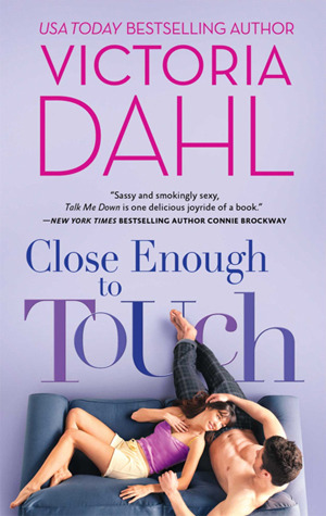 REVIEW:  Close Enough to Touch by Victoria Dahl