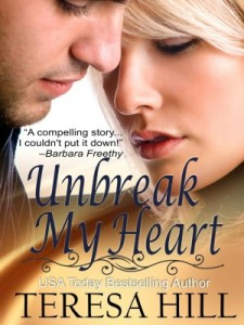 Unbreak My Heart by Teresa Hill