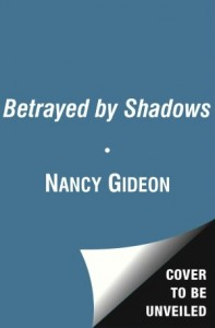 Betrayed by Shadows by Nancy Gideon