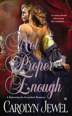 REVIEW:  Not Proper Enough by Carolyn Jewel