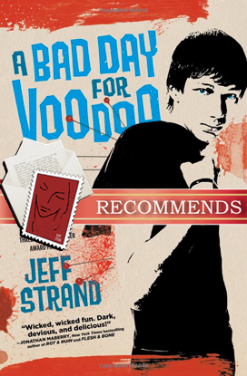 REVIEW:  A Bad Day for Voodoo by Jeff Strand