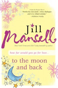 To The Moon and Back Jill Mansell