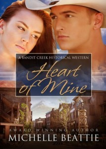 Heart of Mine (Bandit Creek) by Michelle Beattie