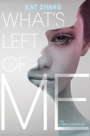 REVIEW:  What's Left of Me by Kat Zhang