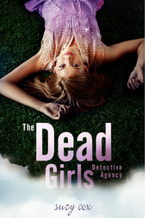 REVIEW:  The Dead Girls Detective Agency by Suzy Cox