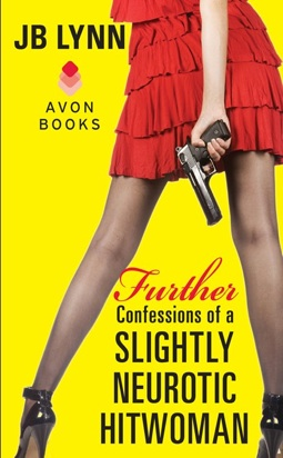 REVIEW:  Further Confessions of a Slightly Neurotic Hitwoman by JB Lynn