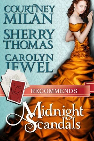 REVIEW: Midnight Scandals by Courtney Milan,Sherry Thomas,Carolyn Jewel