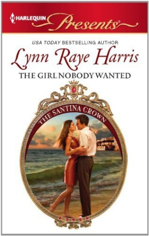 REVIEW:  The Girl Nobody Wanted by Lynn Raye Harris