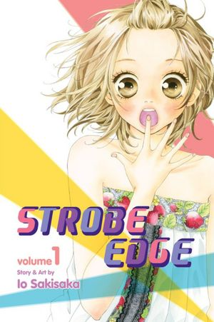 MANGA REVIEW:  Strobe Edge volume 1 by Io Sakisaka