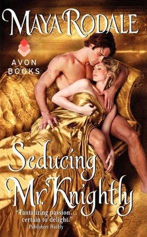 REVIEW:  Seducing Mr. Knightly by Maya Rodale