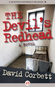 The Devil's Redhead: A Novel by     David Corbett