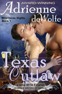 Texas Outlaw (Wild Texas Nights, Book 1) Adrienne deWolfe