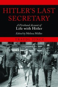 Hitler's Last Secretary: A Firsthand Account of Life with Hitler      by     Traudl Junge
