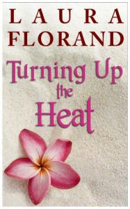 Turning Up the Heat Laura Florand