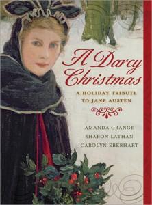 A Darcy Christmas By: Carolyn Eberhart,  Sharon Lathan,  Amanda Grange