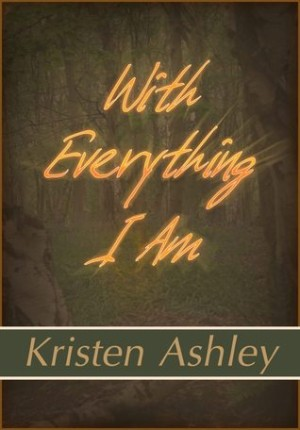REVIEW:  With Everything I Am by Kristen Ashley