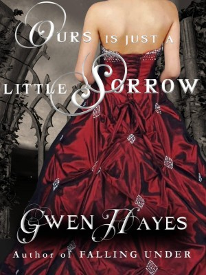 REVIEW:  Ours Is Just A Little Sorrow by Gwen Hayes