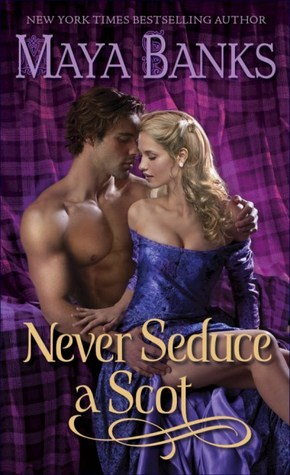 REVIEW:  Never Seduce a Scot by Maya Banks