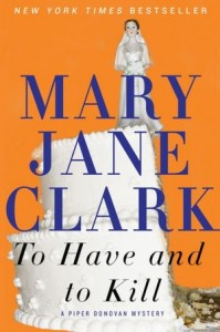 To Have and to Kill (Wedding Cake Mystery Series #1)      by     Mary Jane Clark
