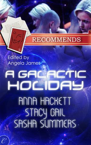 REVIEW:  A Galactic Holiday Anthology by Stacy Gail, Sasha Summers, and Anna Hackett