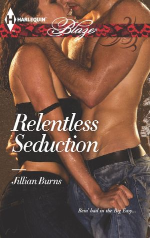 REVIEW:  Relentless Seduction by Jillian Burns