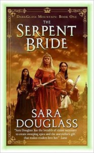 The Serpent Bride (Darkglass Mountain Series #1) by Sara Douglass