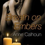 breath on embers anne calhoun