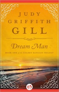 Dream Man: The Golden Bangles Trilogy (Book One)  by     Judy Griffith Gill
