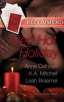 Red Hot Holiday: Wish List\I Need You for Christmas\Breath on Embers by K.A. Mitchell, Leah Braemel, and Anne Calhoun