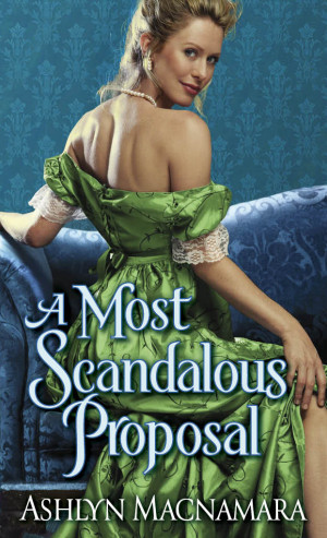Debut Print Book: A Most Scandalous Proposal by Ashlyn Macnamara