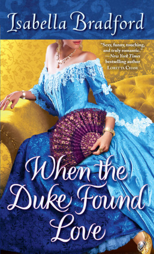 REVIEW:   When the Duke Found Love by Isabella Bradford