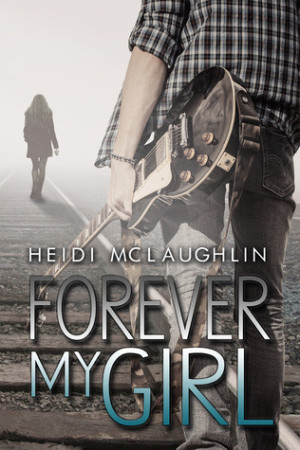 REVIEW:  Forever My Girl by Heidi McLaughlin