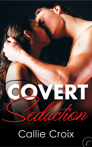 REVIEW:  Covert Seduction by Callie Croix