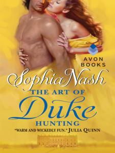 The Art of Duke Hunting The Art of Duke Hunting By: Sophia Nash