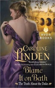 Blame It on Bath: The Truth About the Duke by     Caroline Linden