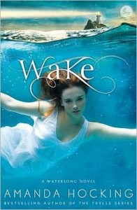 Wake (Watersong Series #1)      by     Amanda Hocking